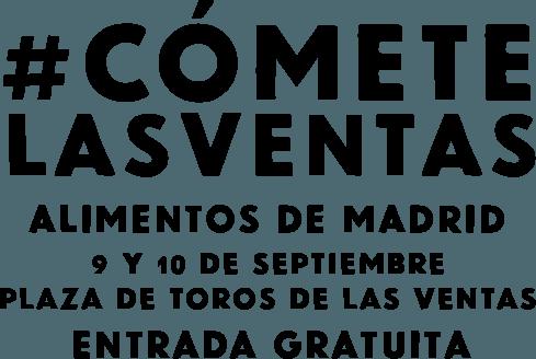 CÓMETE LAS VENTAS. Los mejores productos de Madrid