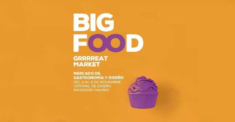 BIG FOOD. Un fin de semana con la gastronomía y el diseño
