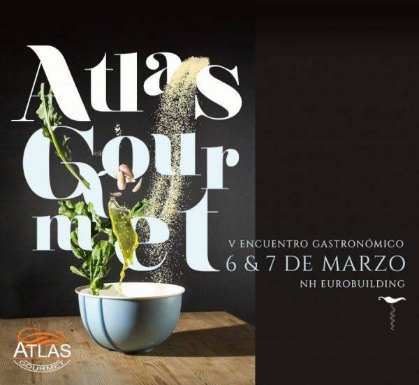 ATLAS GOURMET. Un encuentro para conocer las novedades gastronómicas