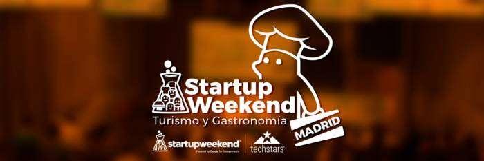 STARTUP WEEKEND MADRID. Gastronomía y turismo lleno de talento
