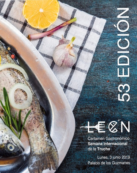 SEMANA INTERNACIONAL DE LA TRUCHA. La gran cita gastronomica en León